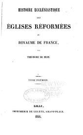 Histoire ecclésiastique des églises réformées au royaume de France: Volume1