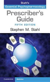 Prescriber's Guide: Stahl's Essential Psychopharmacology, Edition 5