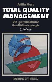 Total Quality Management: Die ganzheitliche Qualitätsstrategie, Ausgabe 3