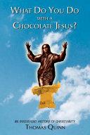 What Do You Do With a Chocolate Jesus  PDF