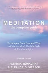 Meditation ? The Complete Guide: Techniques from East and West to Calm the Mind, Heal the Body, and Enrich the Spirit
