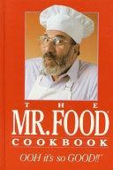 The Mr  Food Cookbook