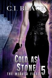 The Medusa Files, Case 5: Cold As Stone