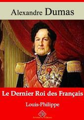 Le dernier roi des Français (Louis-Philippe): Nouvelle édition augmentée