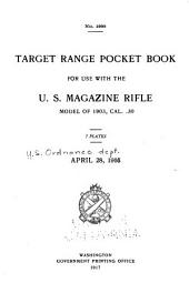 Target Range Pocket Book for Use with the U.S. Magazine Rifle: Model of 1903, Cal. .30 ... April 28, 1908
