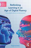 Rethinking Learning in an Age of Digital Fluency PDF
