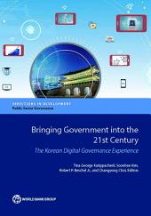 Bringing Government into the 21st Century: The Korean Digital Governance Experience