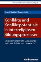Konflikte und Konfliktpotentiale in interreligi  sen Bildungsprozessen PDF