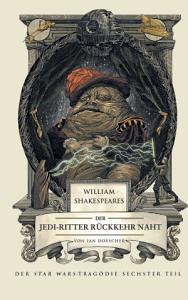 William Shakespeares Star Wars  Der Jedi Ritter R  ckkehr naht PDF