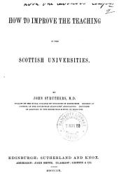How to Improve the Teaching in the Scottish Universities: Volume 2