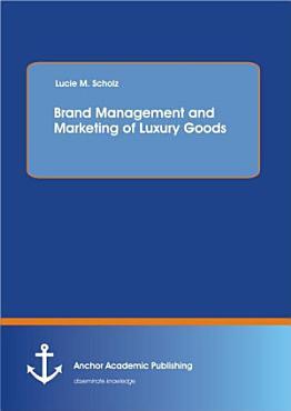 Brand Management and Marketing of Luxury Goods PDF