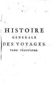 Histoire generale des voyages, ou Nouvelle collection de toutes les relations de voyages par mer et par terre, 30: qui ont été publiés jusqu'à présent dans les differéntes langues de toutes les nations connues, Volume29