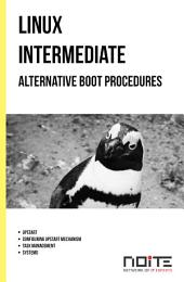 Alternative boot procedures: Linux Intermediate. AL2-045