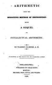 Arithmetic Upon the Inductive Method of Instruction ...: Stereotyped at the Boston Type and Stereotype Foundry
