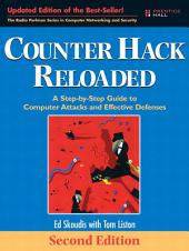 Counter Hack Reloaded: A Step-by-Step Guide to Computer Attacks and Effective Defenses, Edition 2