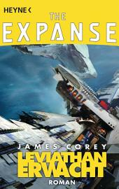 Leviathan erwacht: The Expanse, Band 1 - Roman