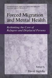 Forced Migration And Mental Health Book PDF