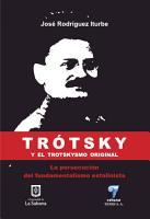 Tr  tsky Y El Trotskysmo Original  la Persecuci  n Del Fundamentalismo Estalinista PDF