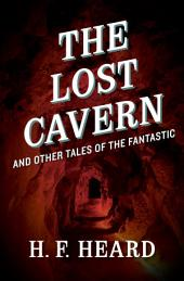 The Lost Cavern: And Other Stories of the Fantastic