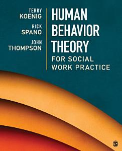 Human Behavior Theory for Social Work Practice Book