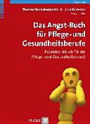 Das Angst Buch f  r Pflege  und Gesundheitsberufe PDF