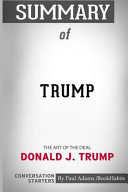 Summary Of Trump The Art Of The Deal By Donald J Trump And Tony Schwartz Conversation Starters Book PDF