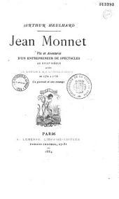 Jean Monnet: vie et aventure d'un entrepreneur de spectacles au XVIIIe siècle, avec un appendice sur l'Opéra comique de 1752 à 1758