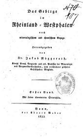 Das Gebirge in Rheinland-Westphalen nach mineralogischem und chemischem Bezuge: Mit sieben illuminirten Tafeln. 1