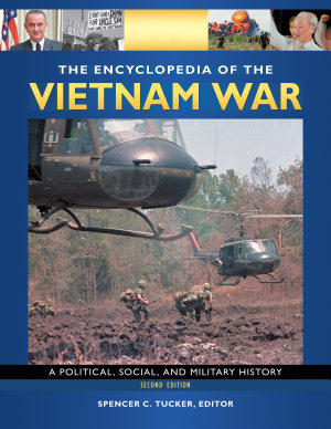 The Encyclopedia of the Vietnam War  A Political  Social  and Military History  2nd Edition  4 volumes