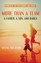 More Than a Team: A Father, a Son, and Barça
