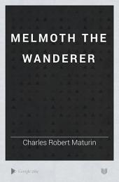 Melmoth the Wanderer: Volume 2