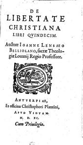 De libertate christiana: libri XV