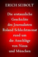 Die Erstaunliche Geschichte Des Journalisten Richard Gutjahr Rund Um Die Anschlge Von Nizza Und Mnchen PDF
