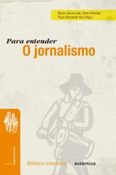 Para entender o jornalismo