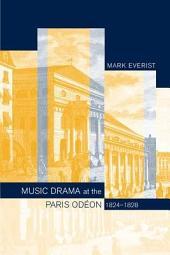Music Drama at the Paris Odéon, 18241828