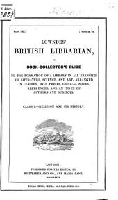 British Librarian: To the Formation of a Library in All Branches of Literature, Science and Art : Arranged in Classes, with Prices, Critical Notes, References and an Index of Authors and Subjects, Volume 9