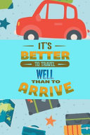 It's Better to Travel Well Than to Arrive