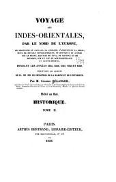 Voyage aux Indes-orientales, par le nord de l'Europe, les provinces du Caucase, la Géorgie, l'Arménie et la Perse, suivi de détails topographiques, statistiques et autres sur le Pégou, les iles de Java, de Maurice et de Bourbon, sur le Cap-de-Bonne-Espérance et Sainte-Héléne, pendant les années 1825, 1826, 1827, 1828 et 1829, pub. sous les auspices de LL. EE. MM. les Ministres de la marine et de l'intérieur: Historique, par M. Charles Bélanger...[1838] 2 v. double plates (part col.), fold. map, fold. plan