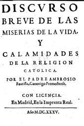 Discurso breve de las miserias de la vida y calamidades de la religion catolica