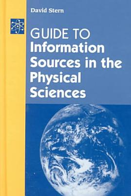 Guide to Information Sources in the Physical Sciences PDF