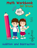 Addition and Subtraction - 1st Grade Math Workbook