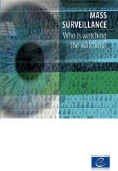 Mass surveillance - Who is watching the watchers?