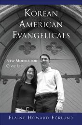 Korean American Evangelicals: New Models for Civic Life
