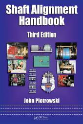 Shaft Alignment Handbook, Third Edition: Edition 3