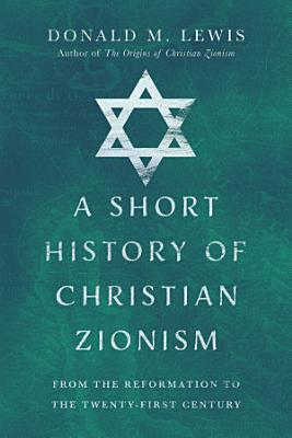 A Short History of Christian Zionism