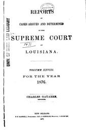 Louisiana Reports: Cases Argued and Determined in the Supreme Court of Louisiana, Volume 79
