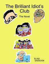 The Brilliant Idiot's Club