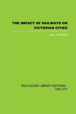 The Impact of Railways on Victorian Cities