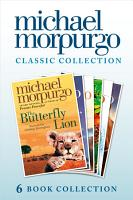 The Classic Morpurgo Collection  six novels   Kaspar  Born to Run  The Butterfly Lion  Running Wild  Alone on a Wide  Wide Sea  Farm Boy PDF