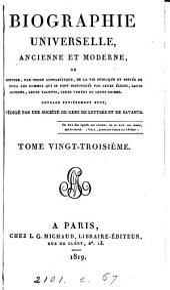 Biographie universelle, ancienne et moderne, ouvrage rédigé par une société de gens de lettres: Volume23